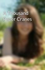 A Thousand Paper Cranes by JoSellick