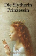 Die Slytherin Prinzessin by pau444pau