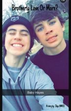 Brotherly Love Or More? ~Nayes Fanfiction ( Hayes and Nash Grier) by Skye_M115