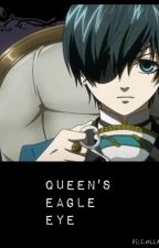 Queen's Eagle Eye (Ciel x Reader) Fanfic by AttackOnAnimeStories