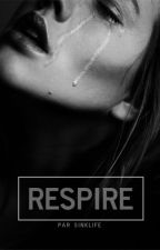 Respire [Réécriture] by SinkLife