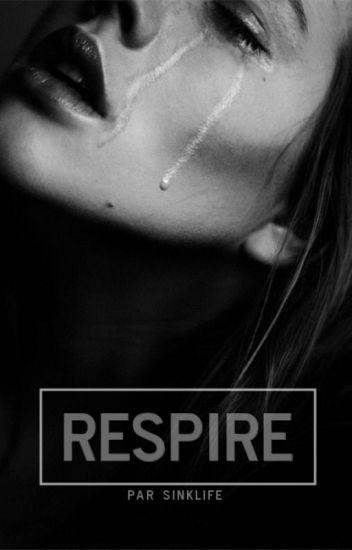 Respire [Wattys 2017]