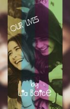 Our Lives by LiaBOICE