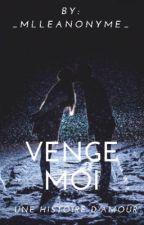 Venge-moi by _SheAndMe_