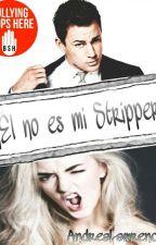 ¡Él no es mi stripper! by heart0fSt0ne_6
