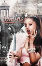 Criminal by arianajournals