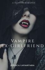 Vampire Ex-Girlfriend by JessicaLayantara