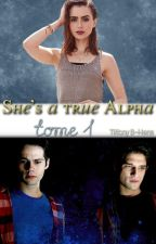 She's a True Alpha. |Teen Wolf. by TiffanyBHens