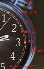Une Nouvelle Vie by ellamanuscrits27