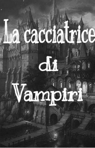 La cacciatrice di Vampiri