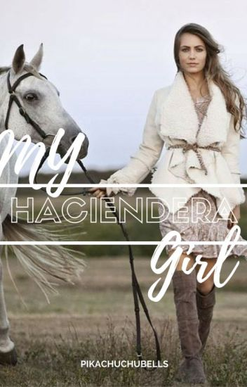 My Haciendera Girl [COMPLETED]