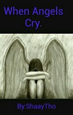 When Angels Cry - Jacob Perez Story by ShaayTho