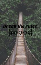 Break the rules by MirunaTanase9