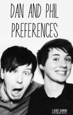 Dan And Phil Preferences by marshmallowandsampie