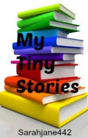My Tiny Stories by sarahjane442