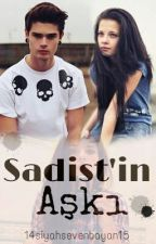 SADİST'İN AŞKI  by 15siyahsevenbayan14