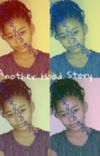 Another Hood Story by _supremedinah