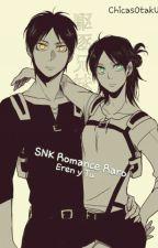 SNK Romance raro (Eren y tú) by ChicasOtakU