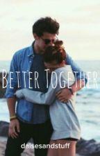 Better Together by daisesandstuff