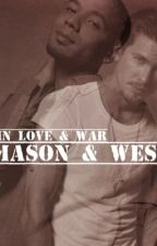 In Love & War : Mason & West ( BoyxBoy) by BeingRyanLouis