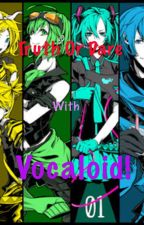 Truth or Dare with Vocaloid! by Greasy_Paladins
