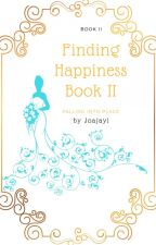 Finding Happiness book II- Falling into Place by joajayi