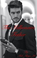 The Millionaire Father by Mel_Slays_26