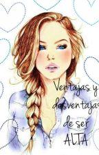 Ventajas y desventajas de ser ALTA. by 1D_5SOS_Camila