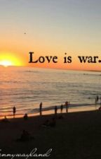 Love is war. by bennywayland
