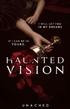 Haunted Vision by unached