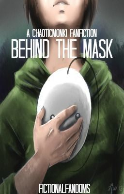 Behind The Mask (A Cryaotic Fan Fiction) - Grace - Wattpad  Behind The Mask...