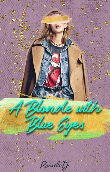 A Blond with Blue eyes (lesbian story) #Wattys2017