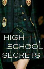 High School Secrets {EN PAUSE} by DontBePathetic
