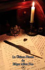 La Última Pluma de Edgar Allan Poe by AntonioQD