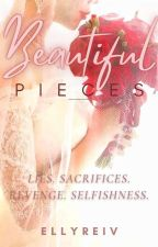 Beautiful Pieces (Sequel) [COMPLETED] by ellyreiv