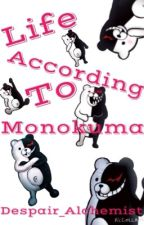 Life According to Monokuma by Despair_Alchemist
