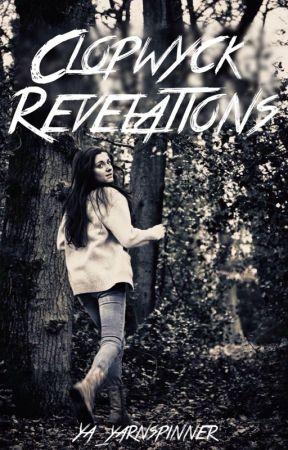 Clopwyck Revelations (Book Two) by ya_yarnspinner