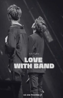[KAIYUAN] LOVE WITH BAND