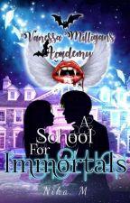 Vanessa Milligans Academy: Even Vampires Deserve Love by TheVampiricWriter
