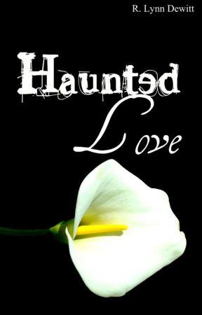 Haunted Love by RLynnDewitt