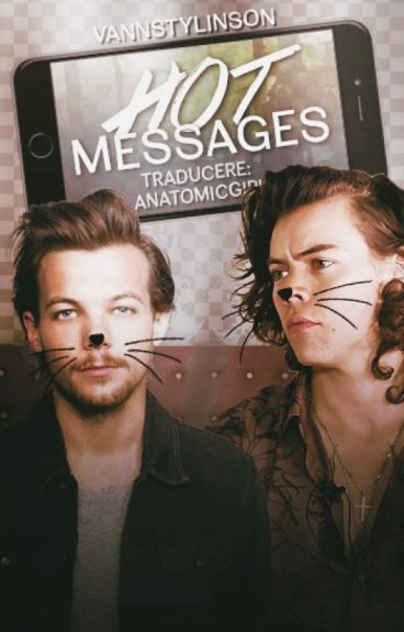 Hot Messages •Larry Stylinson AU• Traducere