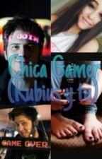 Chica Gamer♡(Fanfic Rubius y tu) TERMINADA by soltii