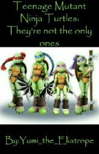 Teenage Mutant Ninja Turtles: They're not the only ones by Yumi_the_Eliatrope