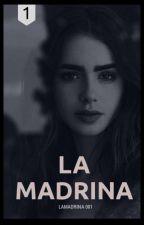 LA MADRINA (TERMINADA Y EDITANDO) by LAMADRINA001