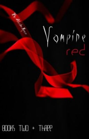 Vampire Red :[Book Two & Three.]