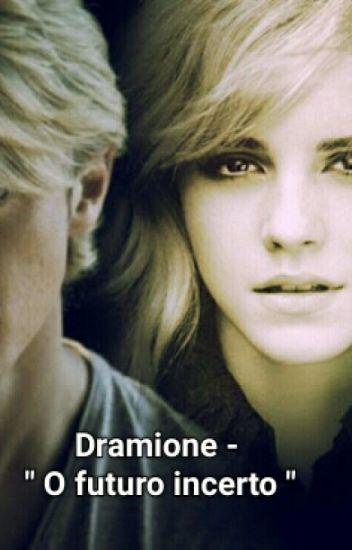 """Dramione - """"O futuro incerto"""""""