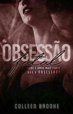 Obsessão Fatal - Livro I (DEGUSTAÇÃO) by RuanaMontteiro