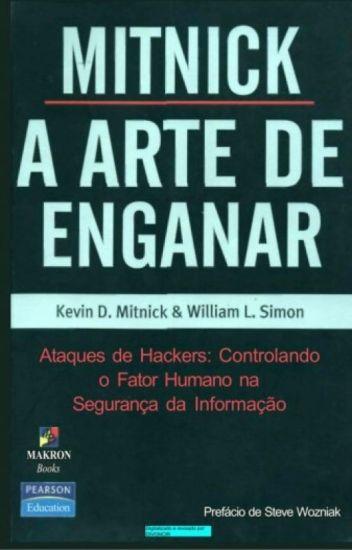 A Arte de Enganar - Kevin D. Mitnick