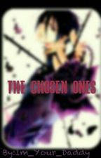 The chosen ones. by Im_Your_Daddy
