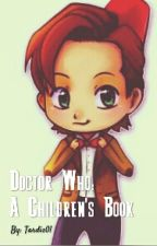 Doctor Who - a Childrens Book by Tardis01